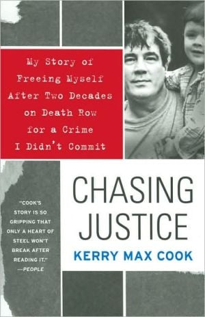 Chasing Justice: My Story of Freeing Myself After Two Decades on Death Row for a Crime I Didn't Commit book written by Kerry Max Cook