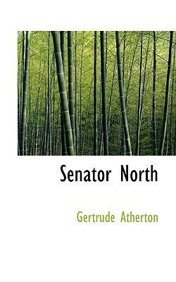 Senator North book written by Gertrude Franklin Horn Atherton