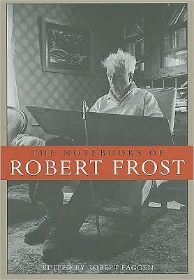 The Notebooks of Robert Frost book written by Robert Frost