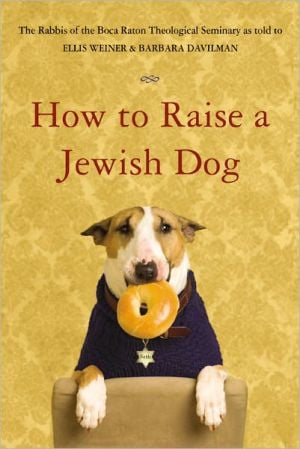 How to Raise a Jewish Dog book written by Rabbis of Boca Raton Theological Seminary