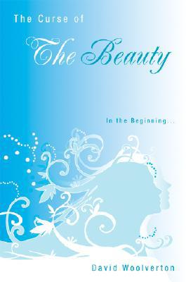 The Curse of the Beauty book written by David Woolverton