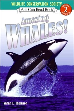 Amazing Whales! book written by Sarah L. Thomson