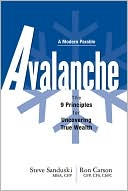 Avalanche: The 9 Principles for Uncovering True Wealth book written by Steve Sanduski