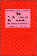 The Mediterranean City in Transition: Social Change and Urban Development book written by Lila Leontidou