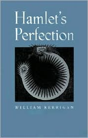 Hamlet's Perfection book written by William Kerrigan