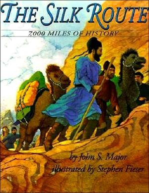 Silk Route: 7,000 Miles of History book written by John S. Major