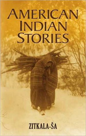 American Indian Stories book written by Zitkala-Sa