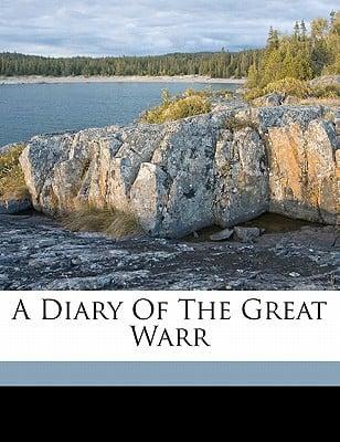 A Diary of the Great Warr book written by FREEMAN, ROBERT MASS , Freeman, Robert Massie 1866