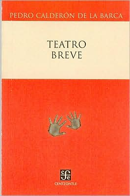 Teatro breve book written by Pedro Calderon de la Barca