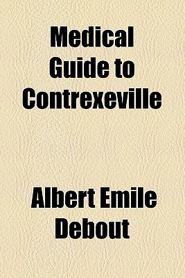 Medical Guide to Contrexeville book written by Debout, Albert Mile