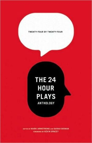 24 by 24: The 24 Hour Plays Anthology written by Mark Armstrong