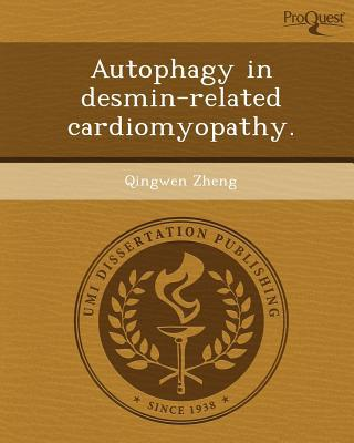 Autophagy in Desmin-Related Cardiomyopathy. written by Qingwen Zheng