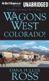 Colorado! (Wagons West Series #7) written by Dana Fuller Ross