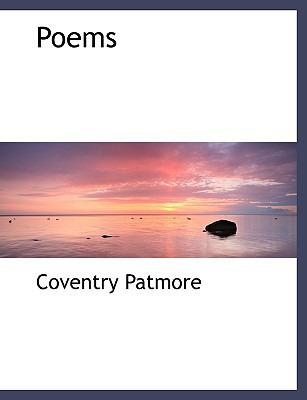Poems written by Patmore, Coventry
