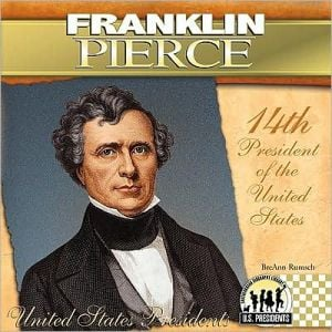 Franklin Pierce: 14th President of the United States book written by Breann Rumsch