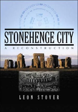 Stonehenge City: A Reconstruction book written by Leon E. Stover