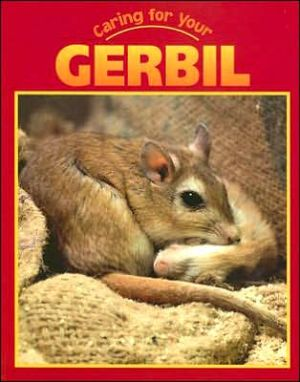 Caring for Your Gerbil book written by Carol Koopmans