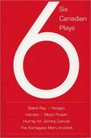Six Canadian plays book written by Tony Hamill]
