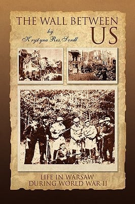 The Wall Between Us book written by Krystyna Ros.Sorell , Ros Sorell, Krystyna