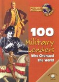 100 Military Leaders Who Changed the World book written by Samuel Willard Crompton