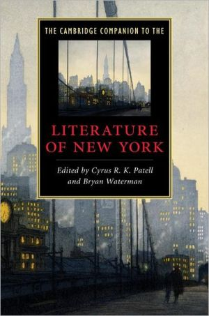 The Cambridge Companion to the Literature of New York book written by Cyrus R.K. Patell