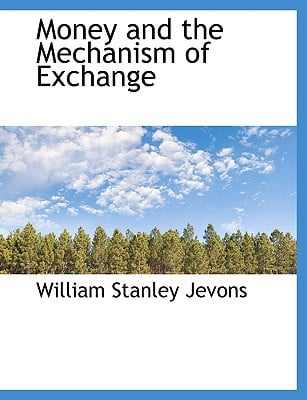 Money and the Mechanism of Exchange book written by Jevons, William Stanley