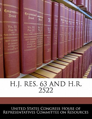 H.J. Res. 63 and H.R. 2522 written by United States Congress House of Represen