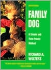 Family Dog: A Simple and Time-Proven Method written by Richard A. Wolters