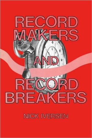 Record Makers and Record Breakers book written by Nick Iversen
