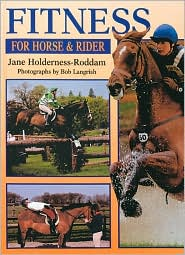 Fitness for Horse and Rider book written by Jane Holderness-Roddam, Bob Langrish