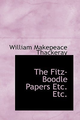 The Fitz-Boodle Papers Etc. Etc. book written by Thackeray, William Makepeace
