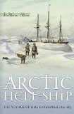 Arctic Hell-Ship: The Voyage of HMS Enterprise 1850-1855 book written by William Barr