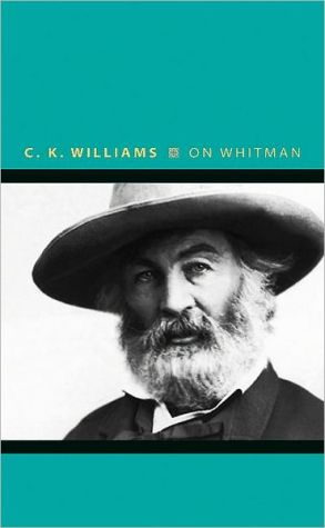 On Whitman book written by C. K. Williams