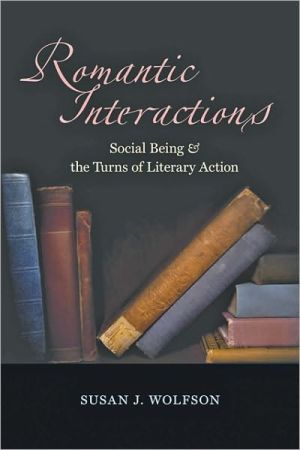 Romantic Interactions: Social Being and the Turns of Literary Action book written by Susan J. Wolfson