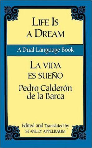 Life Is a Dream/La vida es sueno: A Dual-Language Book book written by Pedro Calderon de la Barca