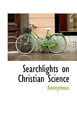 Searchlights on Christian Science book written by Anonymous