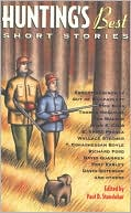 Hunting's Best Short Stories book written by Paul D. Staudohar