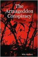 The Armageddon Conspiracy book written by Mike Hockney
