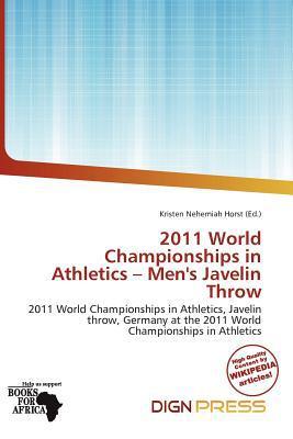 2011 World Championships in Athletics - Men's Javelin Throw written by Kristen Nehemiah Horst