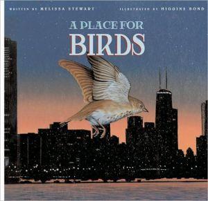 A Place for Birds book written by Melissa Stewart