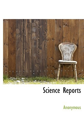 Science Reports book written by Anonymous
