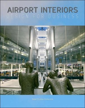 Airport Interiors: Design for Business book written by Steve Thomas-Emberson