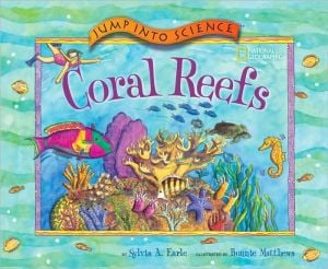 Jump into Science: Coral Reefs book written by Sylvia Earle