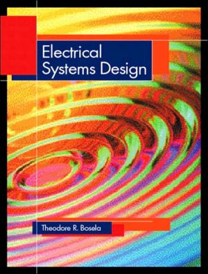 Electrical Systems Design book written by Theodore R. Bosela