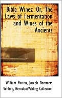 Bible Wines book written by William Patton