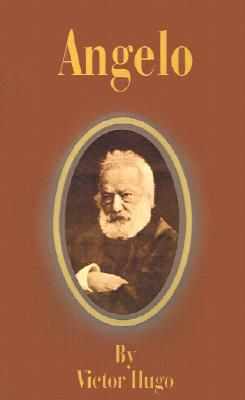 Angelo book written by Victor Hugo