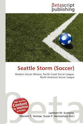 Seattle Storm (Soccer) written by Lambert M. Surhone