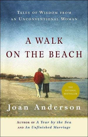 A Walk on the Beach: Tales of Wisdom from an Unconventional Woman book written by Joan Anderson