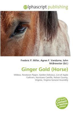 Ginger Gold (Horse) written by Frederic P. Miller