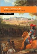 Vienna and Versailles: The Courts of Europe's Dynastic Rivals, 1550-1780 book written by Jeroen Duindam